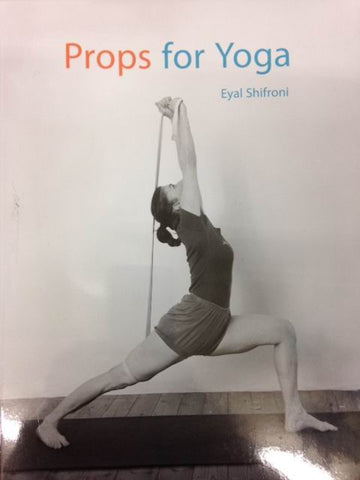 Eyal Shifroni - Props for Yoga - Book