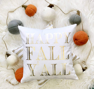 Happy Fall Y'all | Metallic Throw Home Pillow 16""