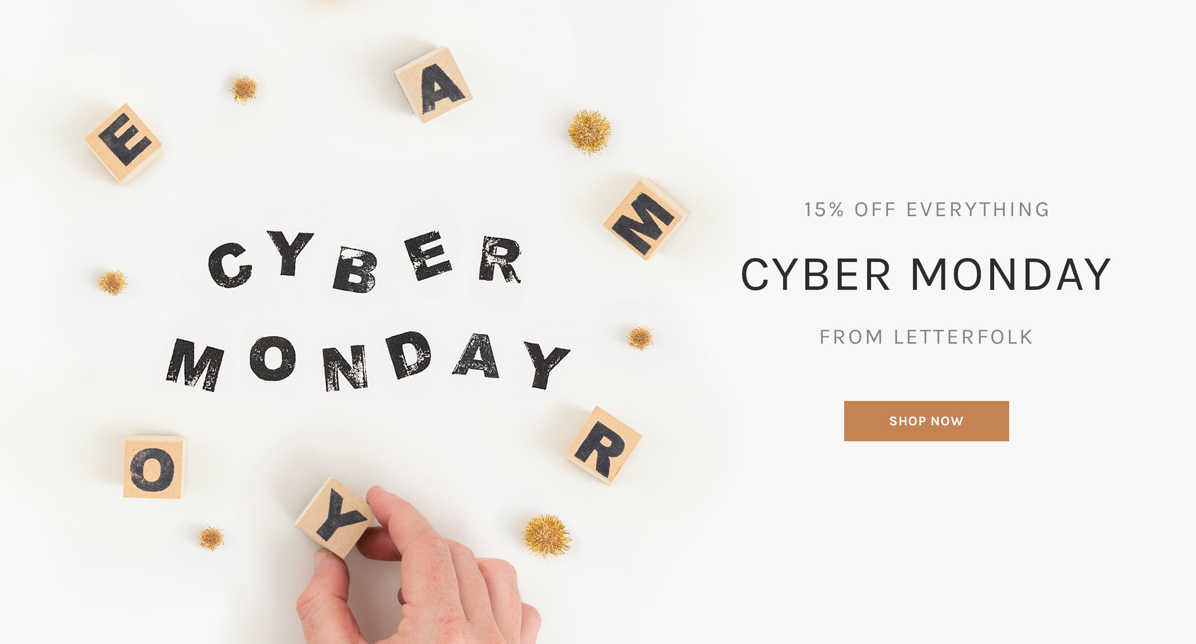 Cyber Monday 15% Off Everything