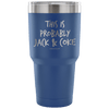 """This Is Probably Jack And Coke"" Stainless Steel Tumbler"