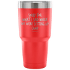 """Sorry For What I Said While We Were Setting Up Camp"" - Stainless Steel Tumbler"