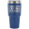 """There's No Crying In Fishing, Just Lot's Of Swearing"" - Stainless Steel Tumbler"