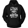 """Classy As Shit 'Til The Bonfire Gets Lit"" - Shirts and Hoodies"