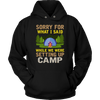 """Sorry For What I Said While We Were Setting Up Camp"" - Shirts and Hoodies"