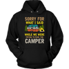 """Sorry For What I Said While We Were Trying To Park The Camper"" Funny Black Camping Hoodie"