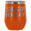 """Sip Sip Hooray"" Stemless Wine Cup"