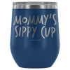 """Mommy's Sippy Cup"" - Stemless Wine Cup"