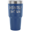 """Definitely Not Rum"" - Stainless Steel Tumbler"