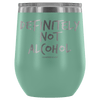 """Definitely Not Wine"" - Stemless Wine Cup"