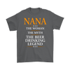 "Funny ""Nana The Woman, The Myth, The Beer Drinking Legend"" Gray Shirt"