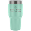 """Boat Hair Don't Care"" - Stainless Steel Tumbler"