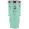 """According To Chemistry Alcohol Is A Solution"" Stainless Steel Tumbler"