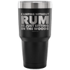 """Camping Without Rum Is Just Sitting In The Woods"" - Stainless Steel Tumbler"
