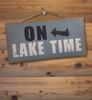 "Classic ""On Lake Time"" Sign"