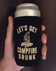"Funny ""Let's Get Campfire Drunk"" - Beer Can Cooler"
