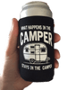 "Funny ""What Happens In The Camper Stays In The Camper"" - Camping Can Koozie"