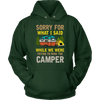 """Sorry For What I Said While We Were Trying To Park The Camper"" Funny Green Camping Hoodie"