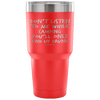 """Don't Listen To Me While Camping, You'll Only End Up Drunk"" - Stainless Steel Tumbler"