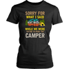 """Sorry For What I Said While We Were Trying To Park The Camper"" Funny Black Women's Camping Shirt"
