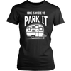 Home Is Where We Park It - Shirts and Hoodies