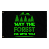 """May The Forest Be With You"" Flag"