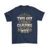 """This Guys Loves Camping With His Wife"" - Shirts and Hoodies"