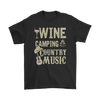 """Wine, Camping And Country Music"" - Shirts and Hoodies"