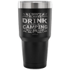 "Funny ""I Don't Always Drink When I'm Camping"" Steel Tumbler"
