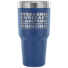 "Funny ""Weekend Forecast Camping With A Chance Of Drinking"" - Stainless Steel Tumbler"
