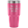 """This Is Probably Beer"" Stainless Steel Tumbler"
