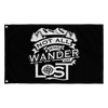 """Not All Who Wander Are Lost"" - Flag"