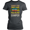 """Sorry For What I Said While We Were Trying To Park The Camper"" Funny Gray Women's Camping Shirt"
