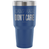 """Camp Hair Don't Care"" - Stainless Steel Tumbler"
