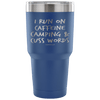 """I Run On Caffeine, Camping, And Cuss Words"" - Stainless Steel Tumbler"