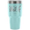 """Single AF"" - Stainless Steel Tumbler"