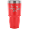 """Trust Me, You Can Dance - Beer"" - Stainless Steel Tumbler"