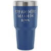 """Step Aside Coffee This Is A Job For Alcohol"" Stainless Steel Tumbler"