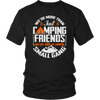 """We're More Than Just Camping Friends - We're Like A Really Small Gang"" Funny Camping Shirt Black"