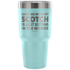 """Camping Without Scotch Is Just Sitting In The Woods""- Stainless Steel Tumbler"