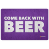 """Come Back With Beer"" Doormat"