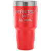 """Definitely Not Alcohol"" - Stainless Steel Tumbler"