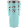 """Menace To Sobriety"" Stainless Steel Tumbler"