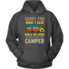 """Sorry For What I Said While We Were Trying To Park The Camper"" Funny Gray Camping Hoodie"