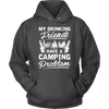 """My Drinking Friends Have A Camping Problem"" - Shirts and Hoodies"