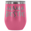 """Mama Bestie"" Stemless Wine Cup"