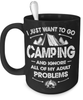 I Just Want To Go Camping And Ignore My Adult Problems - Mug