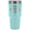 """I Need A Margarita The Size Of My Butt"" Stainless Steel Tumbler"