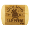 """Life Is Better By The Campfire"" Cutting Board"