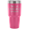 """This Is Probably Vodka"" Stainless Steel Tumbler"