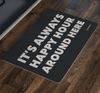 """It's Always Happy Hour Around Here"" Doormat"